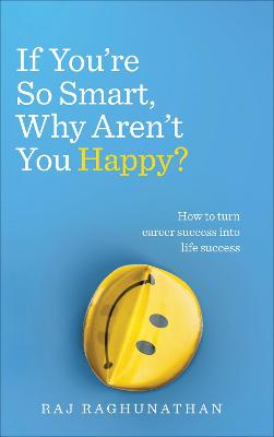 If You're So Smart, Why Aren't You Happy? book
