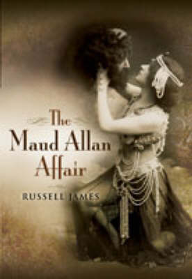 Maud Allan Affair by Russell James