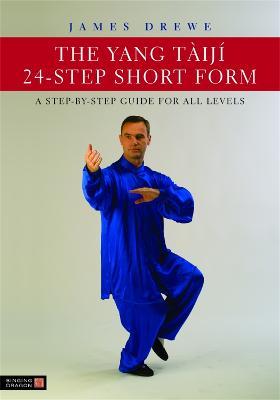 Yang Taiji 24-Step Short Form by James Drewe