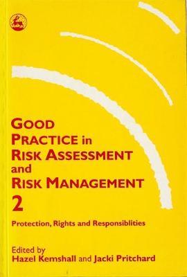 Good Practice in Risk Assessment and Risk Management 2 by Hazel Kemshall