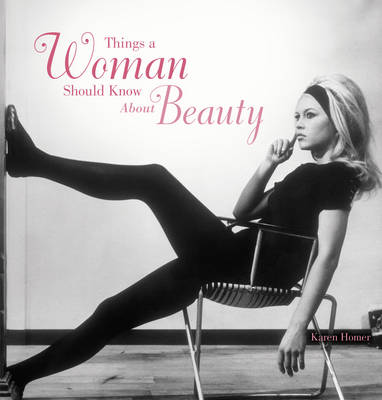 Things Women Should Know/Beauty by Karen Homer
