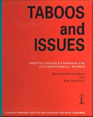 Taboos and Issues: Photocopiable Lessons on Controversial Topics by Richard MacAndrew