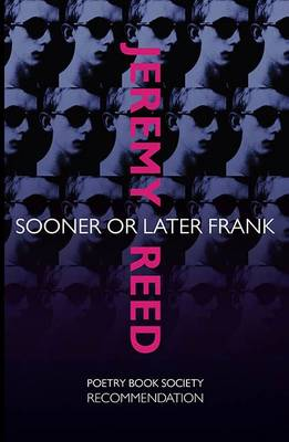Sooner or Later Frank by Jeremy Reed
