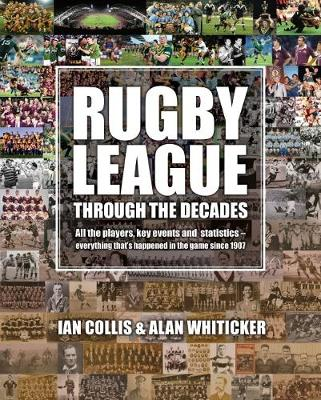 Rugby League through the Decades by Ian Collis