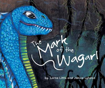 The Mark of the Wagarl by Lorna Little