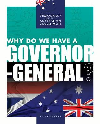 Why Do We Have a Governor-General? by Peter Turner