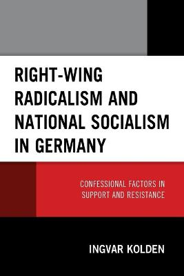 Right-Wing Radicalism and National Socialism in Germany: Confessional Factors in Support and Resistance book