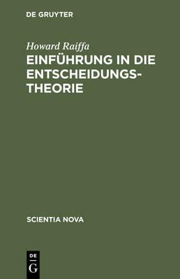 Einf hrung in Die Entscheidungstheorie: Das Amerikanische Original  bersetzte Armin Mucha by Howard Raiffa