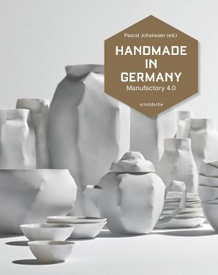 Handmade in Germany: Maufactory 4.0 by Pascal Johanssen