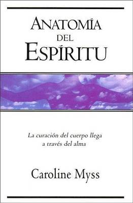 Anatomia del Espiritu by Caroline Myss