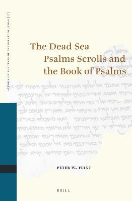 Dead Sea Psalms Scrolls and the Book of Psalms by Peter W. Flint