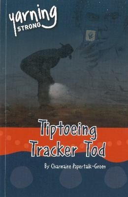Yarning Strong Tiptoeing Tracker Tod by Charmaine Papertalk-Green
