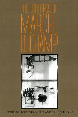 The Writings Of Marcel Duchamp by Elmer Peterson