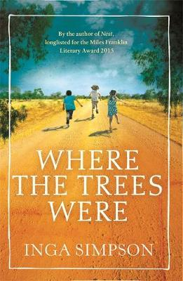 Where the Trees Were by Inga Simpson