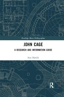 John Cage: A Research and Information Guide by Sara Haefeli