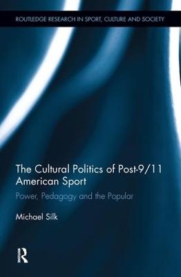 Cultural Politics of Post 9/11 American Sport book