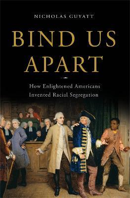 Bind Us Apart by Nicholas Guyatt