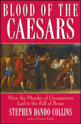 Blood of the Caesars by Stephen Dando-Collins