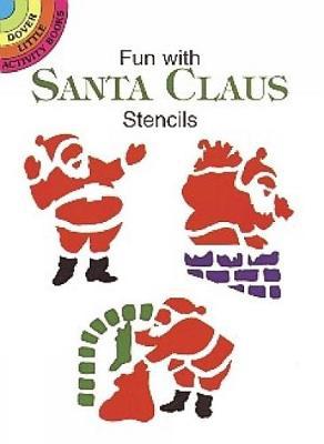 Fun with Santa Claus Stencils by Paul E. Kennedy