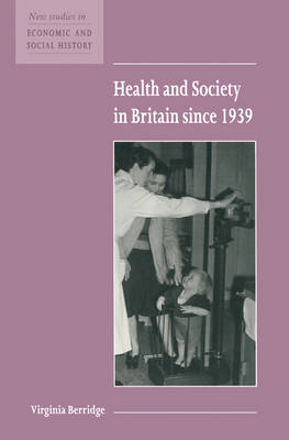 Health and Society in Britain since 1939 by Virginia Berridge