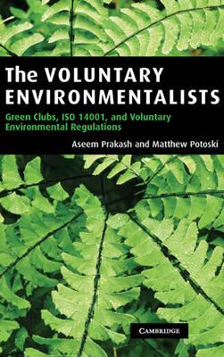Voluntary Environmentalists by Aseem Prakash