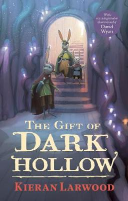 The Five Realms: The Gift of Dark Hollow by Kieran Larwood