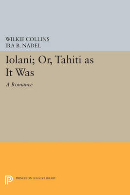Iolani; or, Tahiti as It Was by Ira B. Nadel