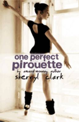 One Perfect Pirouette by Sherryl Clark