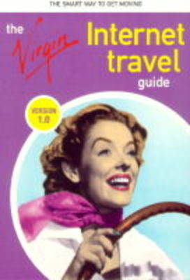 The Virgin Internet Travel Guide by Davey Winder