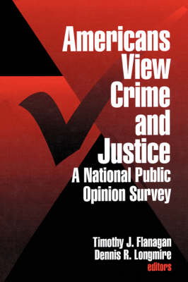 Americans View Crime and Justice by Timothy J. Flanagan