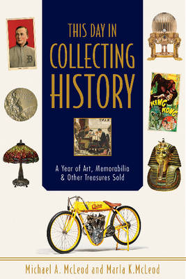 This Day in Collecting History by ,Michael,A. Mcleod