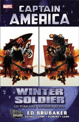 Captain America Winter Soldier Ultimate Collection Winter Soldier Ultimate Collection by Ed Brubaker