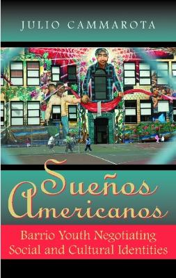 Suenos Americanos by Julio Cammarota