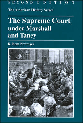 The Supreme Court Under Marshall and Taney by R. Kent Newmyer