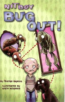 Nit Boy Bug Out! by Tristan Bancks