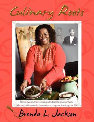 Culinary Roots by Brenda L Jackson