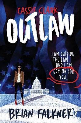 Cassie Clark: Outlaw by Brian Falkner