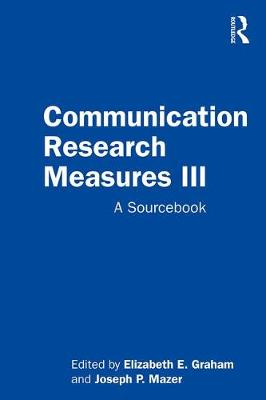 Communication Research Measures III: A Sourcebook book