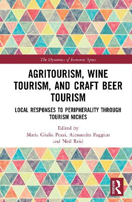 Agritourism, Wine Tourism, and Craft Beer Tourism: Local Responses to Peripherality Through Tourism Niches book