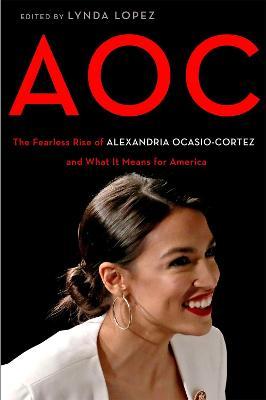AOC: A Celebration of the Fierce Brilliance of Alexandria Ocasio-Cortez book