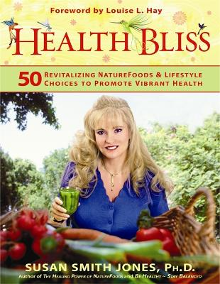 Health Bliss by Susan Smith Jones