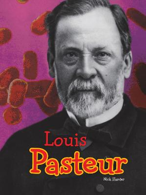 Louis Pasteur by Nick Hunter