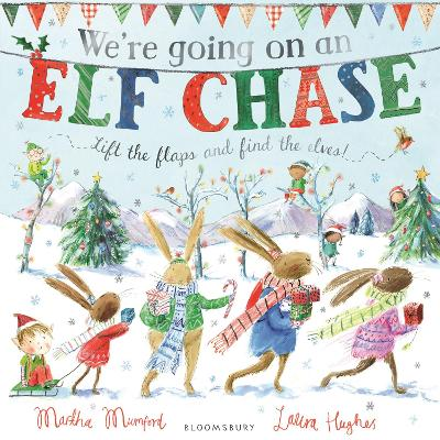 We're Going on an Elf Chase by Martha Mumford