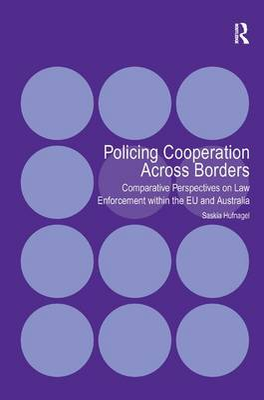 Policing Cooperation Across Borders by Saskia Hufnagel