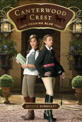 Canterwood Crest 2: Chasing Blue by Jessica Burkhart