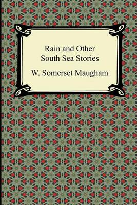 Rain and Other South Sea Stories by W Somerset Maugham