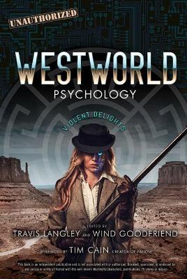 Westworld Psychology: Violent Delights by Travis Langley