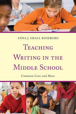 Teaching Writing in the Middle School book