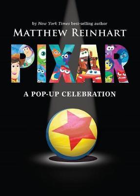 Disney*pixar: A Pop-up Celebration by Matthew Reinhart