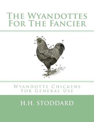 The Wyandottes for the Fancier by H H Stoddard